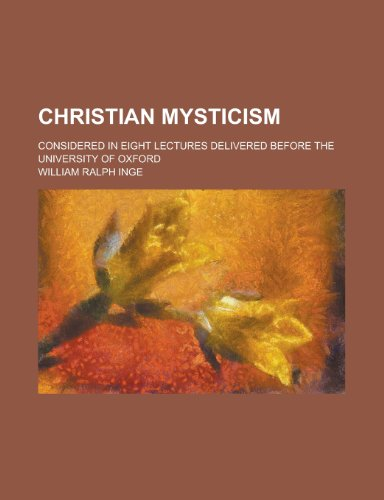9780217457194: Christian mysticism; considered in eight lectures delivered before the University of Oxford