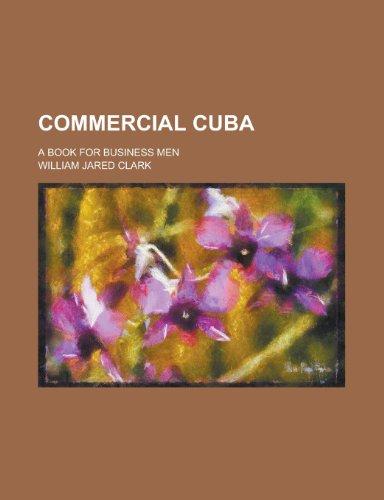 9780217462037: Commercial Cuba; A Book for Business Men