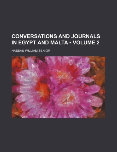 9780217462198: Conversations and Journals in Egypt and Malta (Volume 2)