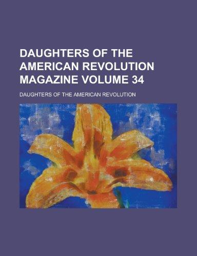 9780217463218: Daughters of the American Revolution Magazine (Volume 34)