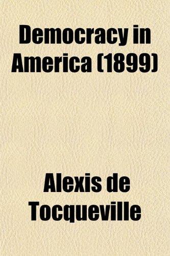 Democracy in America (1899): Alexis de Tocqueville