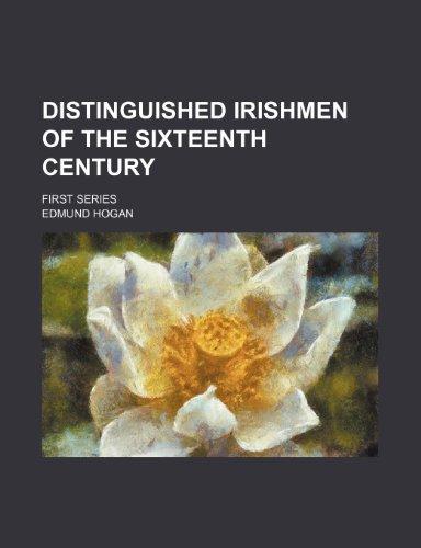 9780217464802: Distinguished Irishmen of the sixteenth century; first series