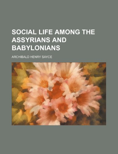 9780217466622: Social Life Among the Assyrians and Babylonians
