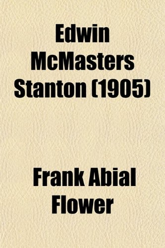 9780217468398: Edwin Mcmasters Stanton; The Autocrat of Rebellion, Emancipation, and Reconstruction