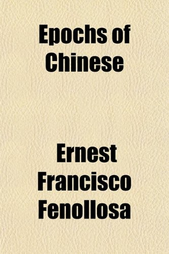 9780217470599: Epochs of Chinese & Japanese Art Volume 1; An Outline History of East Asiatic Design