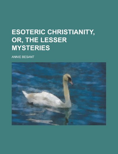 9780217470971: Esoteric Christianity, or the Lesser Mysteries