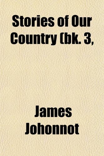 9780217472227: Stories of Our Country (Volume 3, pt. 1)