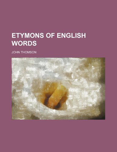 9780217474245: Etymons of English Words