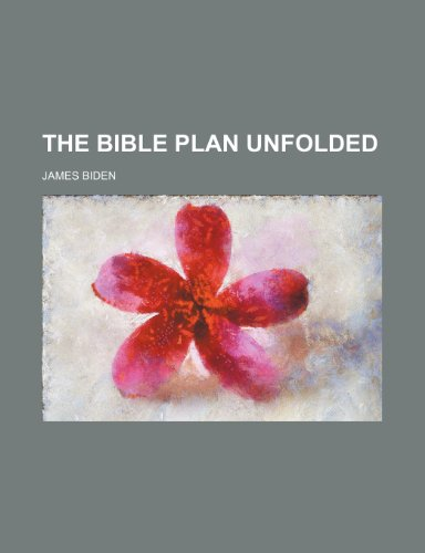 9780217474306: The Bible Plan Unfolded