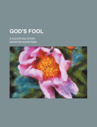 9780217477840: God's Fool; A Koopstad Story