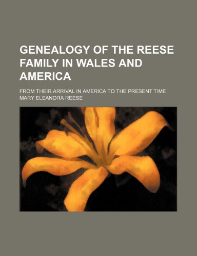 9780217478380: Genealogy of the Reese family in Wales and America; from their arrival in America to the present time