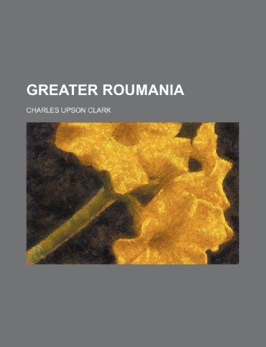 9780217481380: Greater Roumania