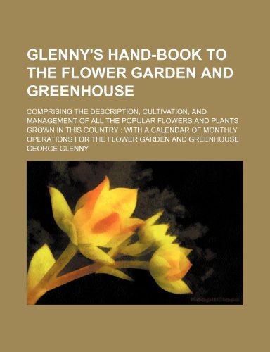 Glenny's Hand-book to the flower garden and: George Glenny