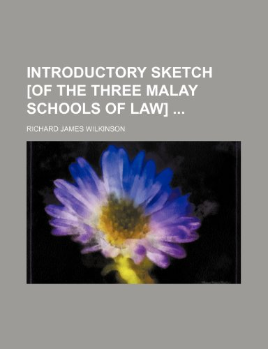 9780217493079: Introductory sketch [of the three Malay schools of law]