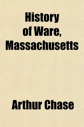 9780217493154: History of Ware, Massachusetts