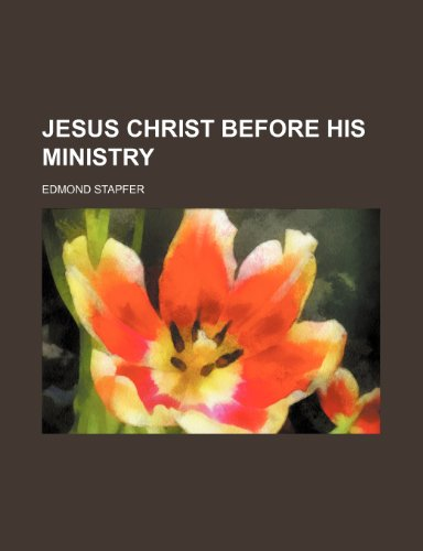 9780217496391: Jesus Christ before his ministry