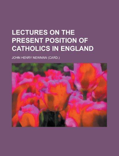 9780217501477: Lectures on the present position of Catholics in England