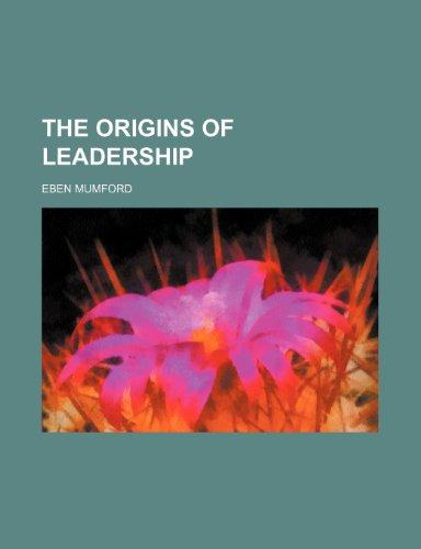 9780217502696: The Origins of Leadership