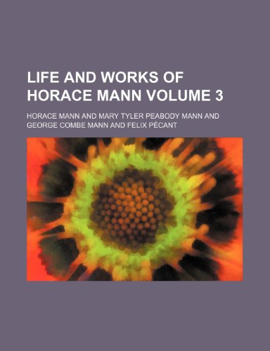 9780217503846: Life and works of Horace Mann Volume 3