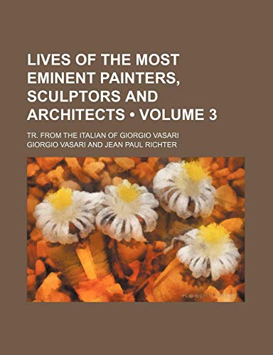Lives of the Most Eminent Painters, Sculptors: Giorgio Vasari