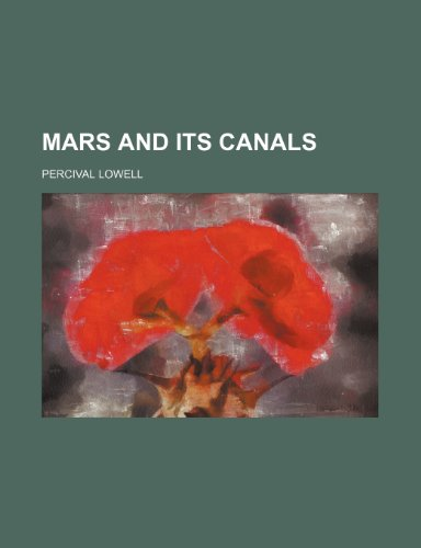 9780217509244: Mars and Its Canals