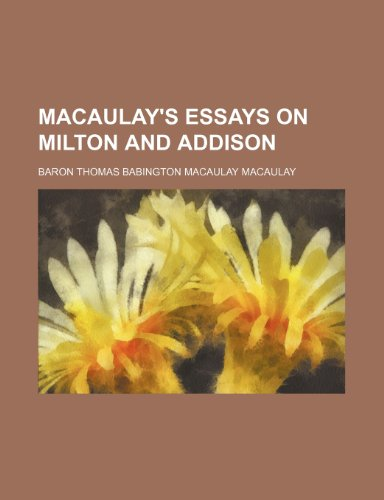 9780217509848: Macaulay's Essays on Milton and Addison