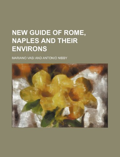 9780217514293: New Guide of Rome, Naples and Their Environs