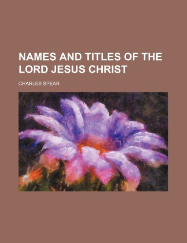 9780217515474: Names and Titles of the Lord Jesus Christ