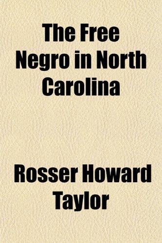 9780217517843: The Free Negro in North Carolina