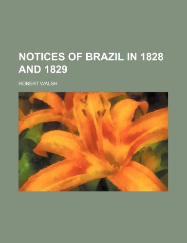 9780217521505: Notices of Brazil in 1828 and 1829 (Volume 2)
