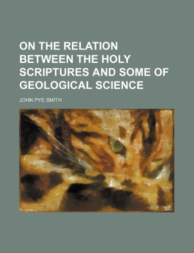 9780217522205: On the relation between the Holy Scriptures and some of geological science