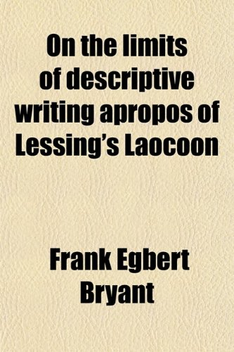 9780217523141: On the Limits of Descriptive Writing Apropos of Lessing's Laocoon (Volume 6)