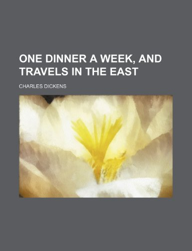 One dinner a week, and travels in the east (0217524206) by Dickens, Charles