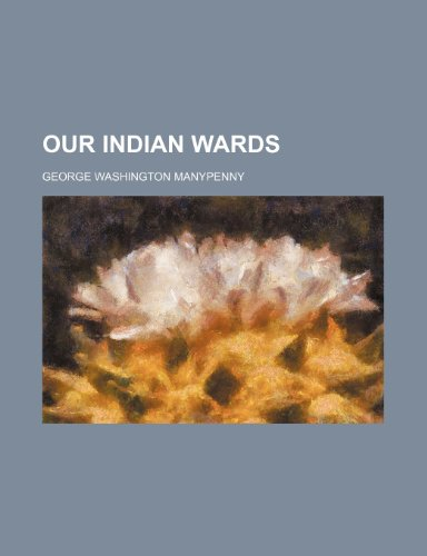 9780217524995: Our Indian wards