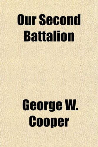 9780217525824: Our Second Battalion; The Accurate and Authentic History of the Second Battalion 111th Infantry