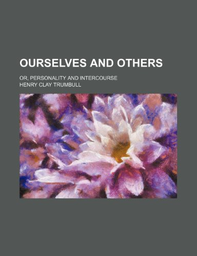 9780217527170: Ourselves and Others; Or, Personality and Intercourse