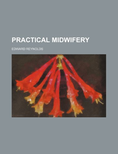 Practical midwifery (0217532721) by Reynolds, Edward