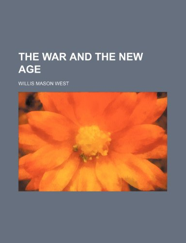 9780217533461: The war and the new age