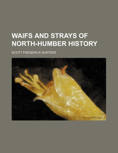 9780217535687: Waifs and Strays of North-Humber History