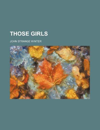 9780217535694: Those Girls