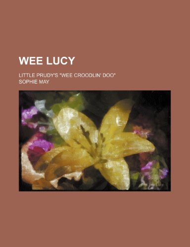9780217536233: Wee Lucy; Little Prudy's