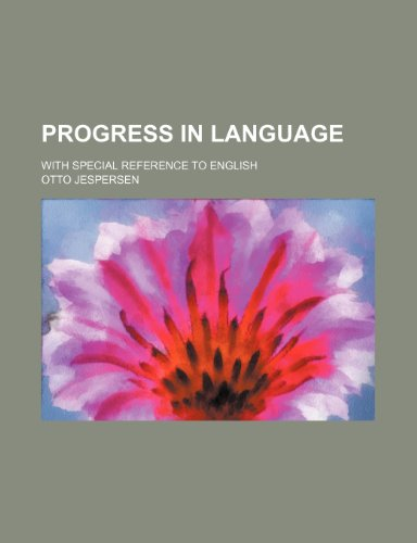 9780217536547: Progress in Language; With Special Reference to English