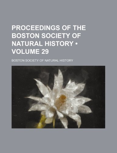 9780217537780: Proceedings of the Boston Society of Natural History (Volume 29)