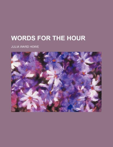 Words for the Hour (0217539637) by Howe, Julia Ward
