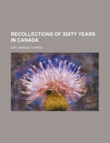 9780217541640: Recollections of Sixty Years in Canada