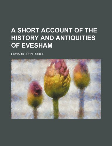 9780217541909: A Short Account of the History and Antiquities of Evesham