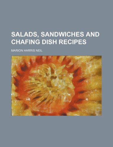 Salads, sandwiches and chafing dish recipes: Marion Harris Neil