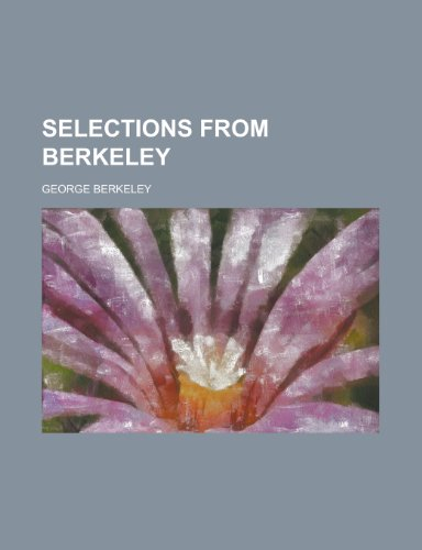 Selections from Berkeley (0217550118) by George Berkeley