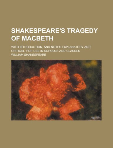 9780217550765: Shakespeare's tragedy of Macbeth; with introduction, and notes explanatory and critical, for use in schools and classes