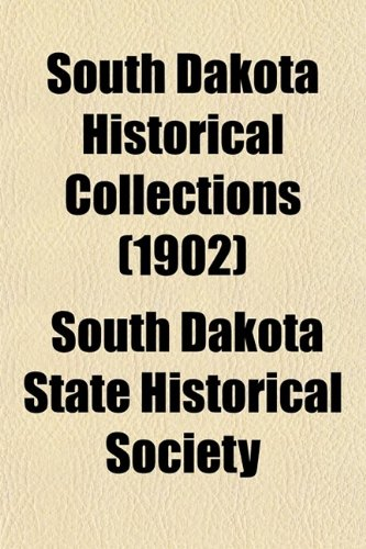 9780217556132: South Dakota Historical Collections (1902)
